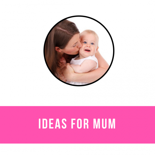 Ideas for Mums